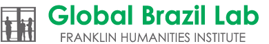 Global Brazil Lab – Franklin Humanities Institute